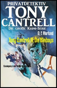 Cover Tony Cantrell 11: Die Bleiboys