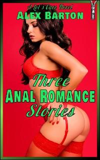 Cover Three Anal Romance Stories