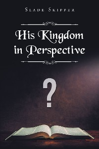 Cover His Kingdom in Perspective