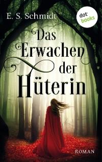 Cover Das Erwachen der Hüterin - Die Chroniken der Wälder: Band 1