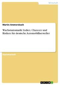 Cover Wachstumsmarkt Indien. Chancen und Risiken für deutsche Automobilhersteller