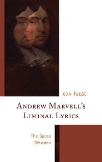 Cover Andrew Marvell's Liminal Lyrics