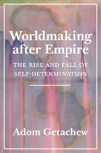 Cover Worldmaking after Empire