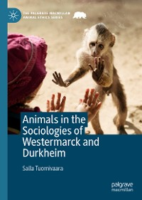 Cover Animals in the Sociologies of Westermarck and Durkheim