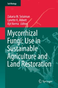 Cover Mycorrhizal Fungi: Use in Sustainable Agriculture and Land Restoration