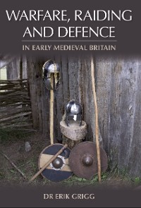 Cover Warfare, Raiding and Defence in Early Medieval Britain