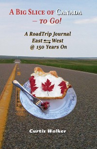 Cover A Big Slice of Canada - to Go!
