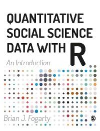 Cover Quantitative Social Science Data with R