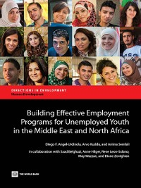 Cover Building Effective Employment Programs for Unemployed Youth in the Middle East and North Africa