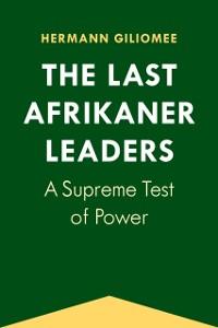 Cover Last Afrikaner Leaders
