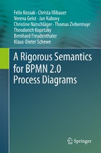 Cover A Rigorous Semantics for BPMN 2.0 Process Diagrams