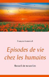 Cover Episodes de vie chez les humains
