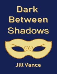 Cover Dark Between Shadows