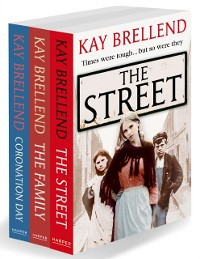 Cover Kay Brellend 3-Book Collection: The Street, The Family, Coronation Day