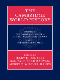 Cover Volume 6, The Construction of a Global World, 1400–1800 CE, Part 2, Patterns of Change