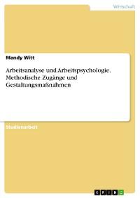 Cover Arbeitsanalyse und Arbeitspsychologie. Methodische Zugänge und Gestaltungsmaßnahmen