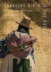 Cover Changing Birth in the Andes