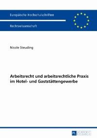 Cover Arbeitsrecht und arbeitsrechtliche Praxis im Hotel- und Gaststaettengewerbe
