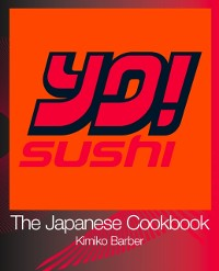 Cover YO Sushi: The Japanese Cookbook