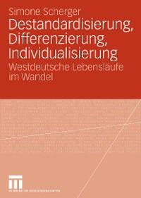 Cover Destandardisierung, Differenzierung, Individualisierung