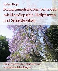 Cover Karpaltunnelsyndrom behandeln mit Homöopathie, Heilpflanzen und Schüsslersalzen