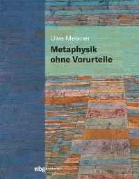 Cover Metaphysik ohne Vorurteile