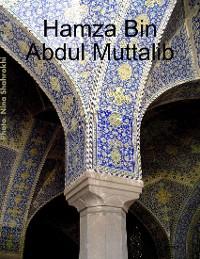 Cover Hamza Bin Abdul Muttalib