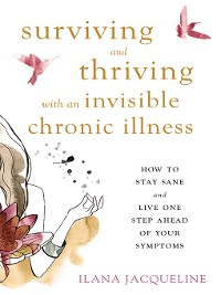 Cover Surviving and Thriving with an Invisible Chronic Illness