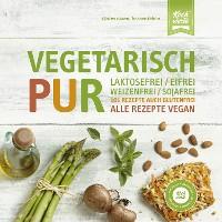 Cover Vegetarisch Pur. Laktosefrei, eifrei, weizenfrei, sojafrei