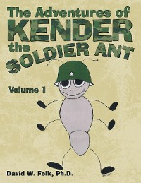 Cover The Adventures of Kender the Soldier Ant