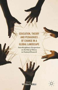 Cover Education, Theory and Pedagogies of Change in a Global Landscape