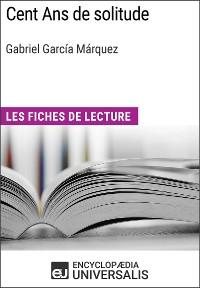 Cover Cent Ans de solitude de Gabriel García Márquez