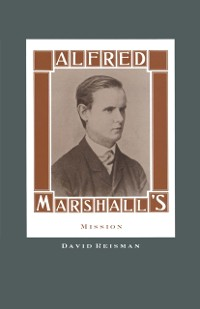 Cover Alfred Marshall's Mission