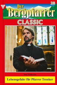 Cover Der Bergpfarrer Classic 28 – Heimatroman