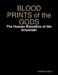Cover Blood Prints of the Gods: The Human Bloodline of the Anunnaki