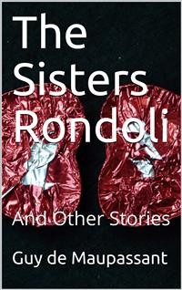 Cover The Sisters Rondoli, / And Other Stories