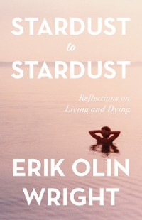 Cover Stardust to Stardust: Reflections on Living and Dying