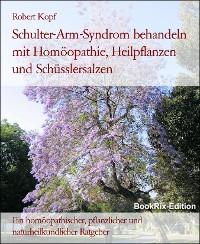 Cover Schulter-Arm-Syndrom behandeln mit Homöopathie, Heilpflanzen und Schüsslersalzen