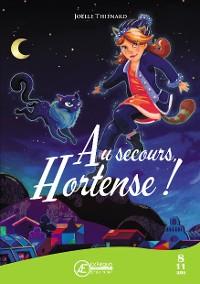 Cover Au secours, Hortense !