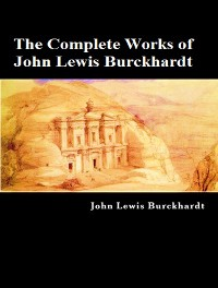 Cover The Complete Works of John Lewis Burckhardt