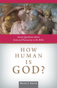 Cover How Human is God?