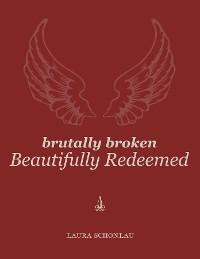 Cover Brutally Broken Beautifully Redeemed