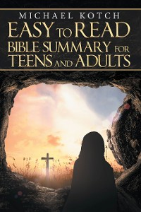 Cover Easy to Read Bible Summary for Teens and Adults