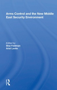 Cover Arms Control And The New Middle East Security Environment