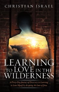 Cover Learning to Love in the Wilderness
