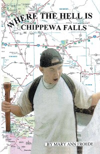 Cover Where the Hell Is Chippewa Falls