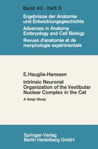 Cover Intrinsic Neuronal Organization of the Vestibular Nuclear Complex in the cat