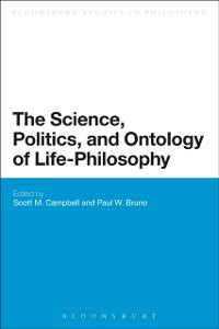 Cover Science, Politics, and Ontology of Life-Philosophy