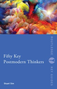 Cover Fifty Key Postmodern Thinkers