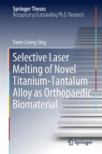 Cover Selective Laser Melting of Novel Titanium-Tantalum Alloy as Orthopaedic Biomaterial